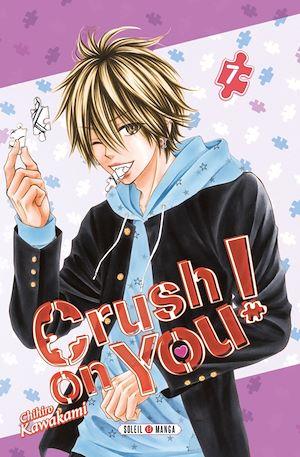 Téléchargez le livre :  Crush on You ! T07