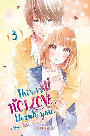 Téléchargez le livre :  This is not Love, Thank you T03