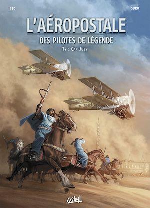 Téléchargez le livre :  L'Aéropostale - Des Pilotes de légende T07