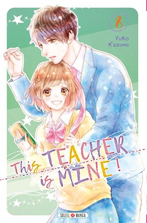 Téléchargez le livre :  This Teacher is Mine! T08