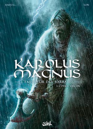 Téléchargez le livre :  Karolus Magnus - L'Empereur des barbares T01