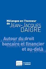 Télécharger le livre :  Mélanges en l'honneur de Jean-Jacques Daigre