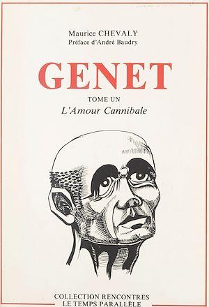 Téléchargez le livre :  Genet (1). L'amour cannibale