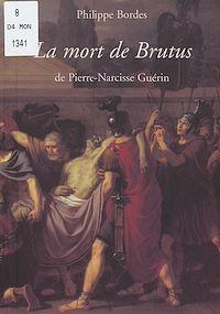 Télécharger le livre : La mort de Brutus, de Pierre-Narcisse Guérin