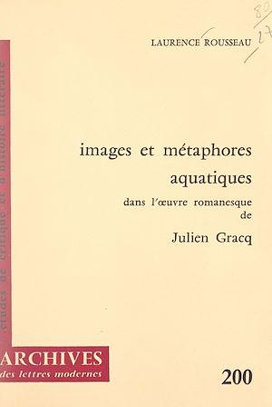 Téléchargez le livre :  Images et métaphores aquatiques dans l'œuvre romanesque de Julien Gracq