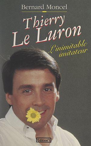 Téléchargez le livre :  Thierry Le Luron