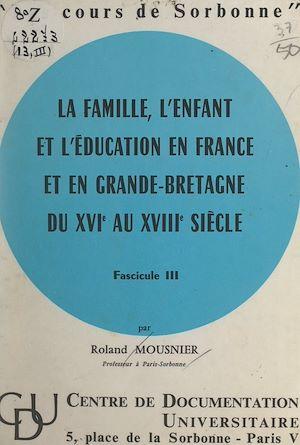 Téléchargez le livre :  La famille, l'enfant et l'éducation en France et en Grande-Bretagne, du XVIe au XVIIIe siècle (3)