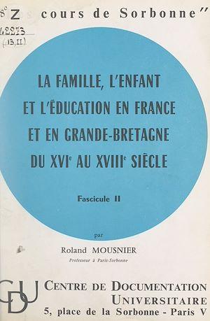 Téléchargez le livre :  La famille, l'enfant et l'éducation en France et en Grande-Bretagne du XVIe au XVIIIe siècle (2)