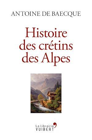 Téléchargez le livre :  Histoire des crétins des Alpes