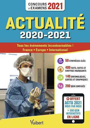 Téléchargez le livre :  Actualité 2020-2021 - Concours et examens 2021 - Actu 2021 offerte en ligne