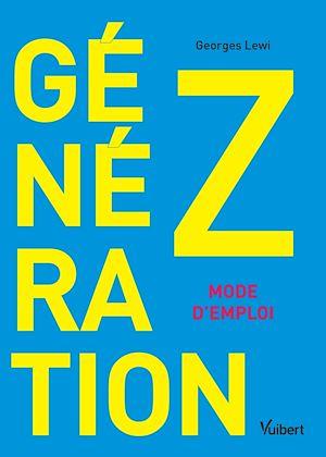 Téléchargez le livre :  Génération Z : mode d'emploi