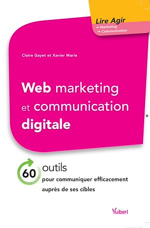 Téléchargez le livre :  Web marketing et communication digitale