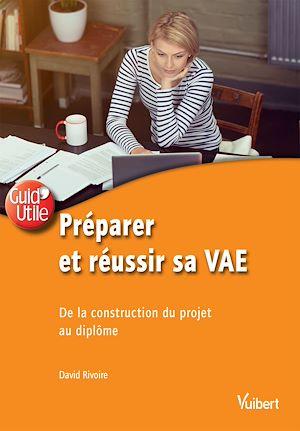 Téléchargez le livre :  Préparer et réussir sa VAE