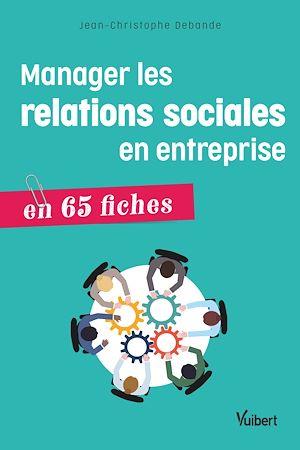 Téléchargez le livre :  Manager les relations sociales en entreprise