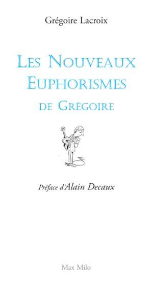 Téléchargez le livre :  Les nouveaux euphorismes de Grégoire