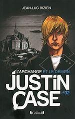 Télécharger le livre :  Justin Case, tome 2 - L'Archange et le Démon