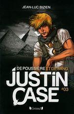 Télécharger le livre :  Justin Case, tome 3 - De poussière et de sang
