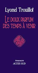 Télécharger le livre :  Le doux parfum des temps à venir