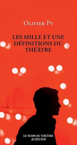 Téléchargez le livre :  Les Mille et une définitions du théâtre