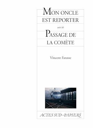 Téléchargez le livre :  Mon oncle est reporter suivi de Passage de la comète