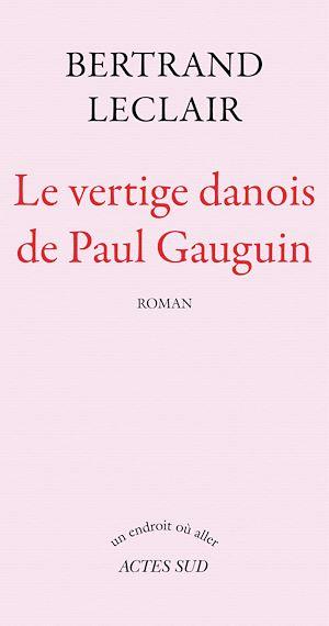 Téléchargez le livre :  Le Vertige danois de Paul Gauguin