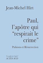 """Télécharger le livre :  Paul, l'apôtre qui """"respirait le crime"""""""