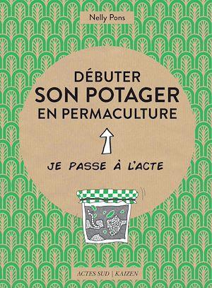 Téléchargez le livre :  Débuter son potager en permaculture