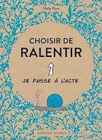 Télécharger le livre :  Choisir de ralentir