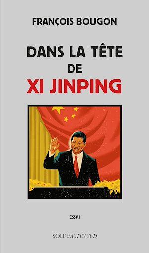 Téléchargez le livre :  Dans la tête de Xi Jinping