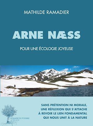 Téléchargez le livre :  Arne Næss, pour une écologie joyeuse