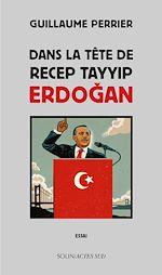Télécharger le livre :  Dans la tête de Recep Tayyip Erdogan