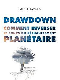 Télécharger le livre : Drawdown. Comment inverser le cours du réchauffement planétaire.