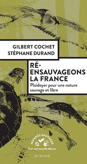 Téléchargez le livre :  Ré-ensauvageons la France