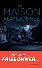 Télécharger le livre :  La maison abandonnée