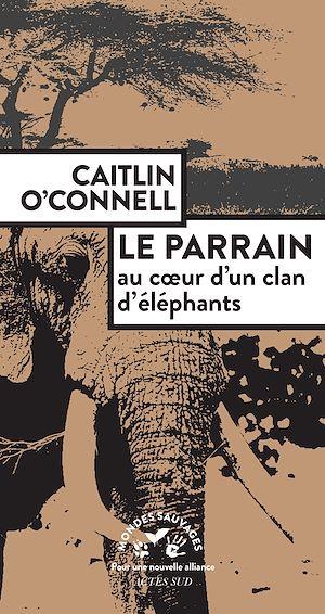 Téléchargez le livre :  Le Parrain. Au coeur d'un clan d'éléphants
