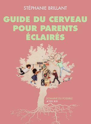 Téléchargez le livre :  Guide du cerveau pour parents éclairés