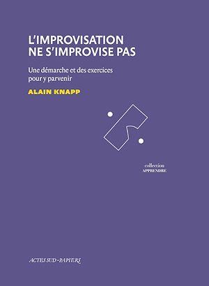 Téléchargez le livre :  L'Improvisation ne s'improvise pas
