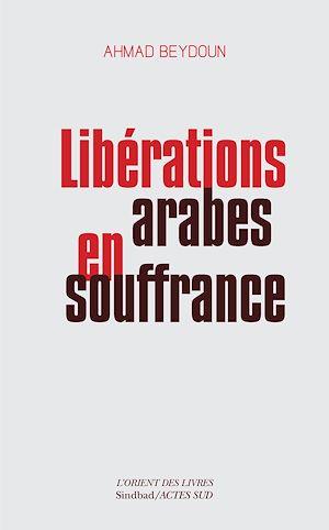 Téléchargez le livre :  Libérations arabes en souffrance