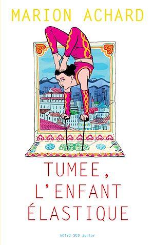 Téléchargez le livre :  Tumee, l'enfant Elastique