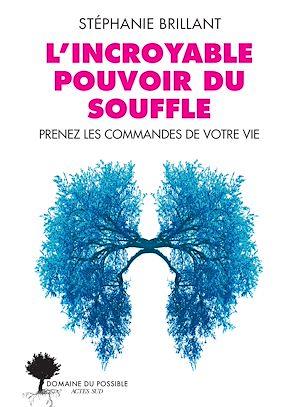 Téléchargez le livre :  L'incroyable pouvoir du souffle