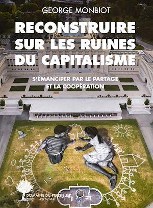 Téléchargez le livre :  Reconstruire sur les ruines du capitalisme