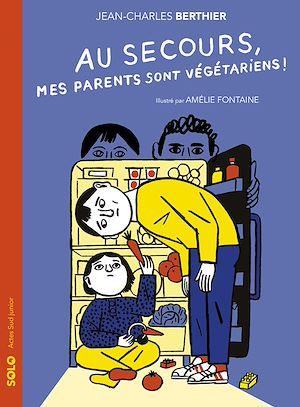 Téléchargez le livre :  Au secours, mes parents sont végétariens