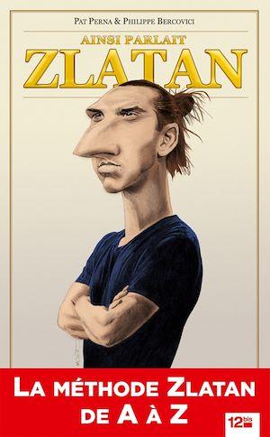 Téléchargez le livre :  Ainsi parlait Zlatan