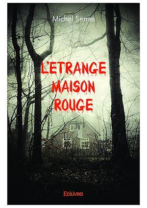 Téléchargez le livre :  L'Étrange Maison rouge