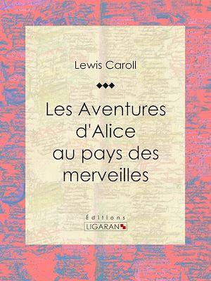 Téléchargez le livre :  Les Aventures d'Alice au pays des merveilles