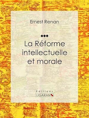 Téléchargez le livre :  La réforme intellectuelle et morale