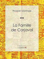 Télécharger le livre :  La Famille de Carjaval