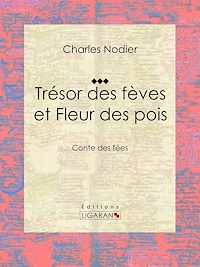 Télécharger le livre : Trésor des fèves et Fleur des pois