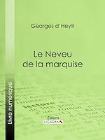 Télécharger le livre :  Le Neveu de la marquise