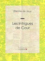 Télécharger le livre :  Les Intrigues de cour